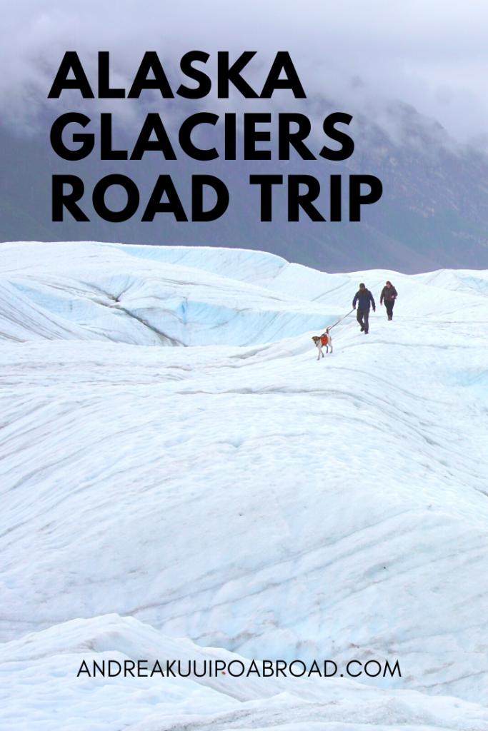 Alaska Glaciers Road Trip